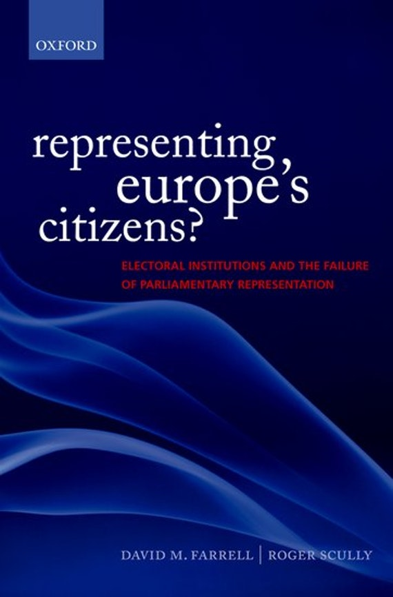 Representing Europe's Citizens by David M. Farrell and Roger Scully