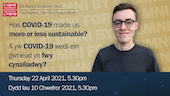 Test that reads Has COVID-19 made us more or less sustainable? Alongside a picture of event speaker Jack Hodgkiss