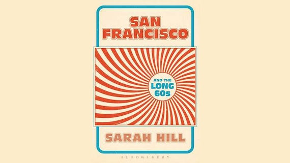 Cover of Dr Hill's San Francisco in the Long 60s book
