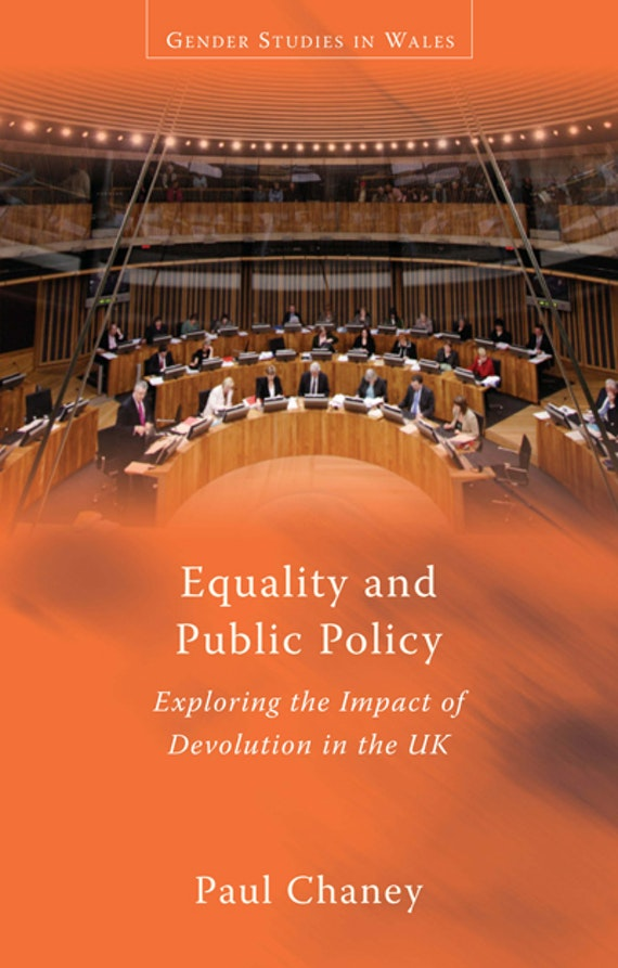 Equality and Public Policy: Exploring the Impact of Devolution in the UK by Paul Chaney