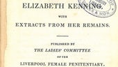 Memoir of Elizabeth Kenning, with extracts from her remains. Liverpool Female Penitentiary. Ladies' Committee. Liverpool: D. Marples, 1829