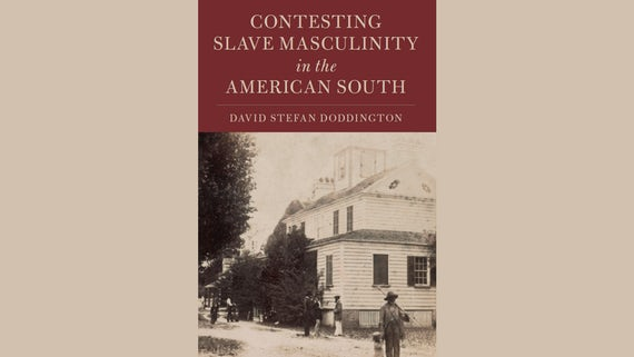 Contesting Slave Masculinity