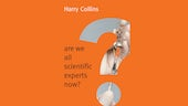 Cover of Are We All Scientific Experts Now by Harry Collins