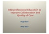 Interprofessional education to improve collaboration and quality of care