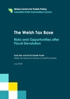The Welsh Tax Base: Risks and Opportunities after Fiscal Devolution