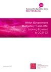 Welsh Government Budgetary Trade-offs: Looking Forward to 2021-22