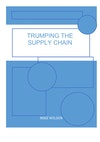Trumping The Supply Chain