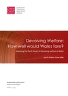 Devolving Welfare: How well would Wales fare?