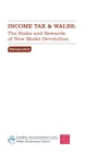 Income Tax and Wales: The Risks and Rewards of New Model Devolution